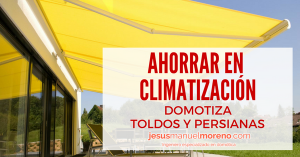 ahorrar-climatizacion-domotizar-toldos-persianas